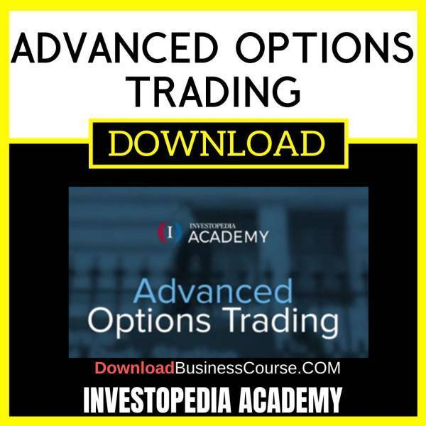 Investopedia Academy Advanced Options Trading FREE DOWNLOAD