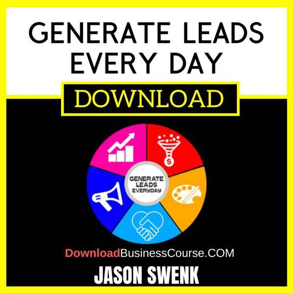 Jason Swenk Generate Leads Every Day FREE DOWNLOAD