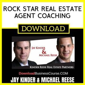 Jay Kinder And Michael Reese Rock Star Real Estate Agent Coaching FREE DOWNLOAD