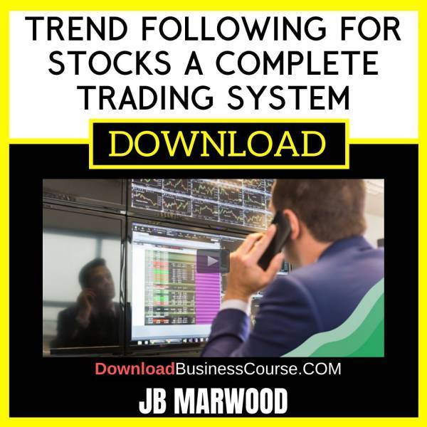 Jb Marwood Trend Following For Stocks A Complete Trading System FREE DOWNLOAD