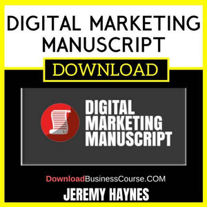 Jeremy Haynes Digital Marketing Manuscript FREE DOWNLOAD