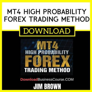 Jim Brown Mt4 High Probability Forex Trading Method FREE DOWNLOAD
