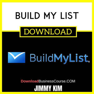 Jimmy Kim Build My List FREE DOWNLOAD