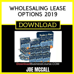 Joe Mccall Wholesaling Lease Options 2019 FREE DOWNLOAD