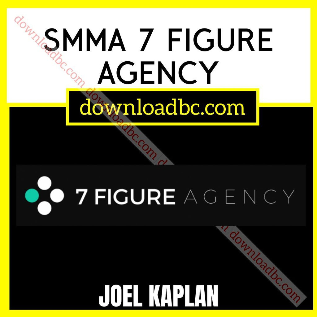 Joel Kaplan SMMA 7 Figure Agency free download