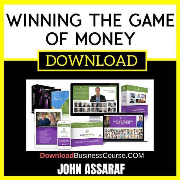 John Assaraf Winning The Game Of Money FREE DOWNLOAD