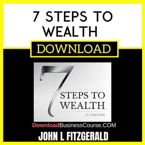 John L Fitzgerald 7 Steps To Wealth The Vital Difference Between Property And Real Estate FREE DOWNLOAD