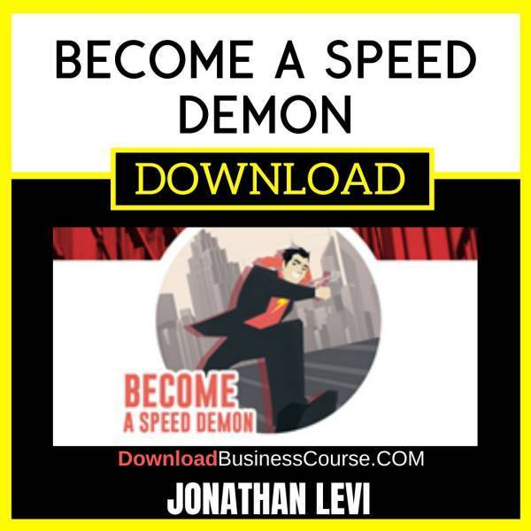Jonathan Levi Become A Speed Demon FREE DOWNLOAD