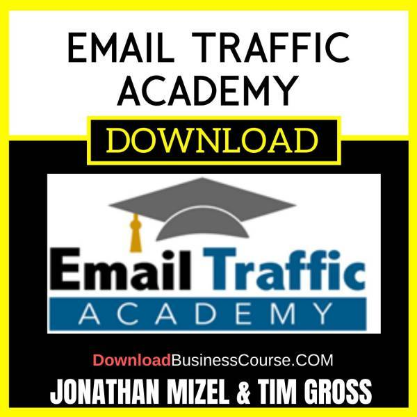 Jonathan Mizel Tim Gross Email Traffic Academy FREE DOWNLOAD