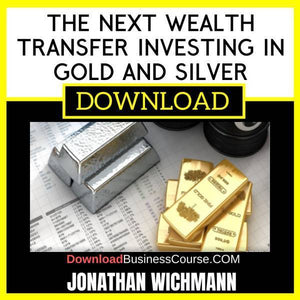 Jonathan Wichmann The Next Wealth Transfer Investing In Gold And Silver FREE DOWNLOAD