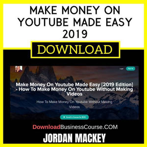 Jordan Mackey Make Money On Youtube Made Easy 2019 FREE DOWNLOAD