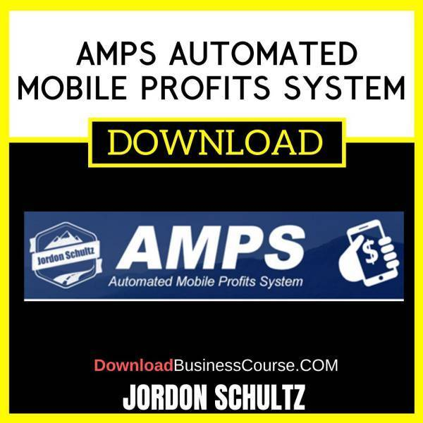 Jordon Schultz Amps Automated Mobile Profits System FREE DOWNLOAD