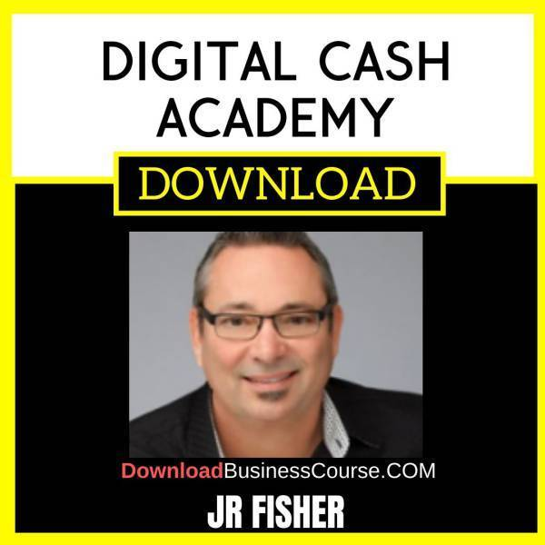 Jr Fisher Digital Cash Academy FREE DOWNLOAD
