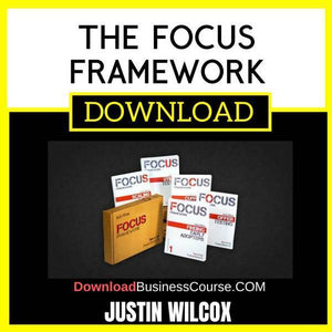 Justin Wilcox The Focus Framework FREE DOWNLOAD
