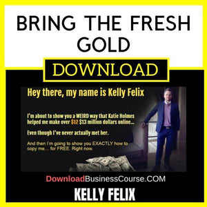 Kelly Felix Bring The Fresh Gold FREE DOWNLOAD