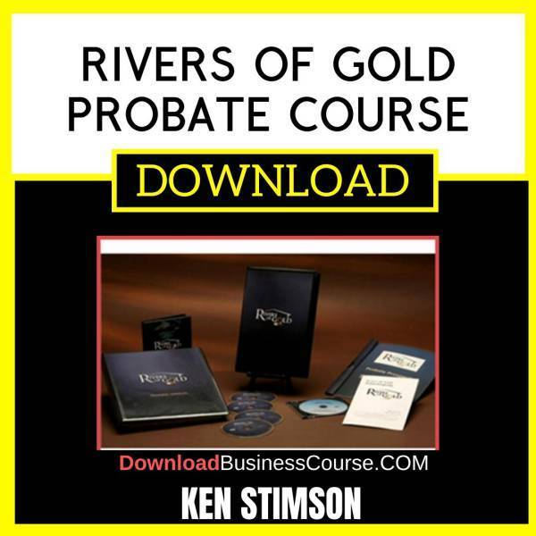 Ken Stimson Rivers Of Gold Probate Course FREE DOWNLOAD