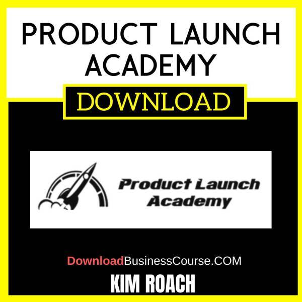 Kim Roach Product Launch Academy FREE DOWNLOAD