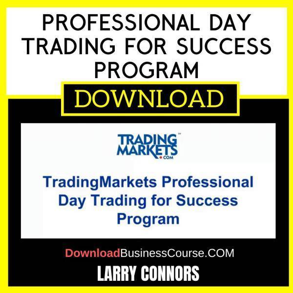 Larry Connors Professional Day Trading For Success Program FREE DOWNLOAD