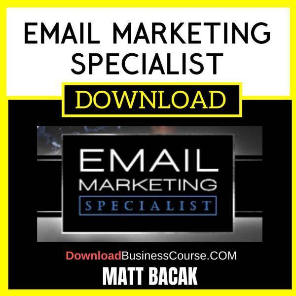 Matt Bacak Email Marketing Specialist FREE DOWNLOAD