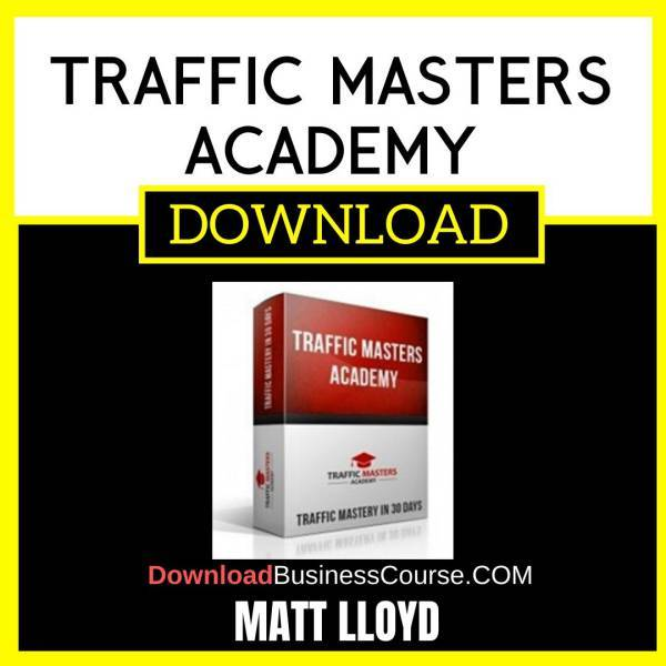 Matt Lloyd Traffic Masters Academy FREE DOWNLOAD