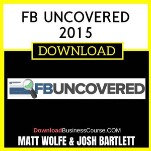 Matt Wolfe And Josh Bartlett Fb Uncovered 2015 FREE DOWNLOAD