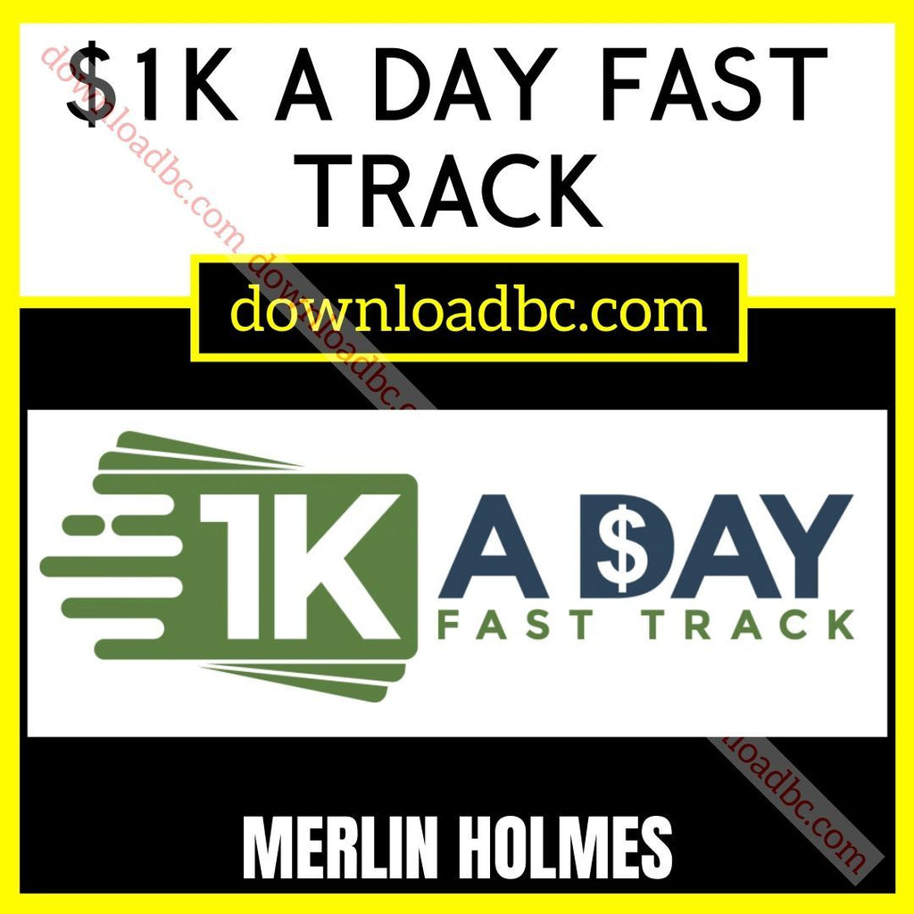 Merlin Holmes $1K a Day Fast Track