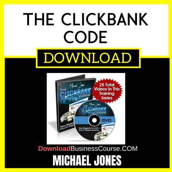 Michael Jones The Clickbank Code FREE DOWNLOAD