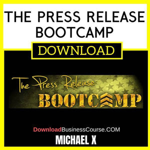 Michael X The Press Release Bootcamp FREE DOWNLOAD