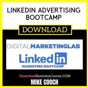 Mike Cooch Linkedin Advertising Bootcamp FREE DOWNLOAD