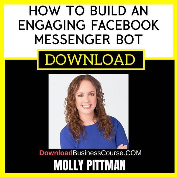 Molly Pittman How To Build An Engaging Facebook Messenger Bot FREE DOWNLOAD