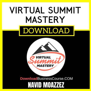Navid Moazzez Virtual Summit Mastery FREE DOWNLOAD