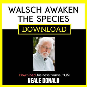 Neale Donald Walsch Awaken The Species FREE DOWNLOAD