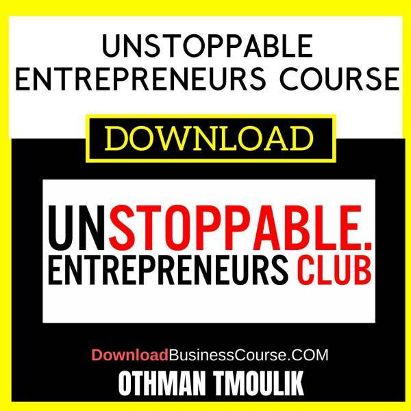 Othman Tmoulik Unstoppable Entrepreneurs Course FREE DOWNLOAD