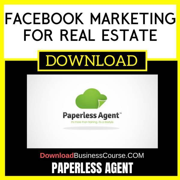 Paperless Agent Facebook Marketing For Real Estate FREE DOWNLOAD