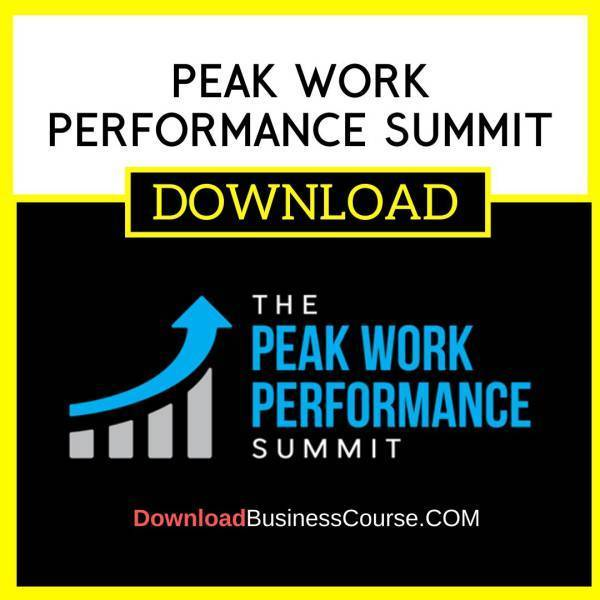 Peak Work Performance Summit FREE DOWNLOAD