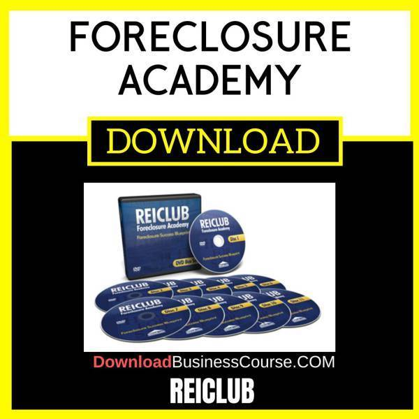 Reiclub Foreclosure Academy FREE DOWNLOAD