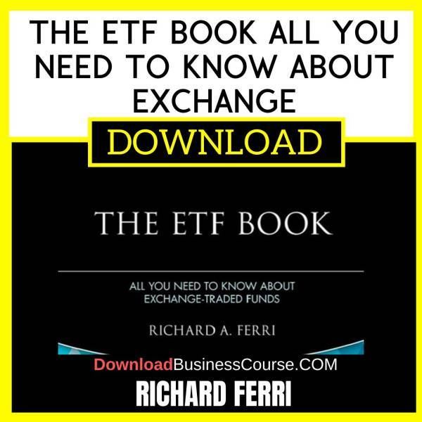 Richard Ferri The Etf Book All You Need To Know About Exchange FREE DOWNLOAD