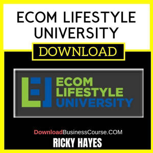 Ricky Hayes Ecom Lifestyle University FREE DOWNLOAD