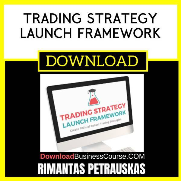 Rimantas Petrauskas Trading Strategy Launch Framework FREE DOWNLOAD