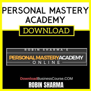 Robin Sharma Personal Mastery Academy FREE DOWNLOAD