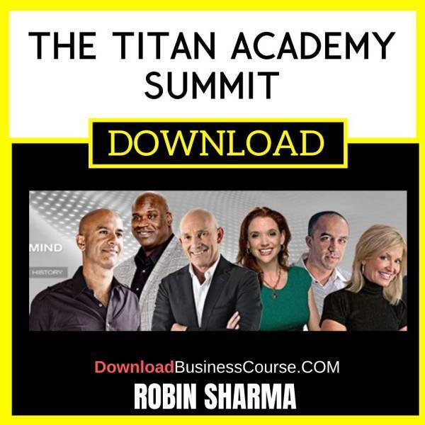 Robin Sharma The Titan Academy Summit FREE DOWNLOAD