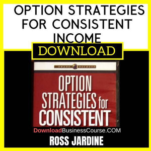Ross Jardine Option Strategies For Consistent Income FREE DOWNLOAD