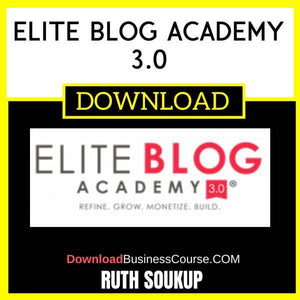 Ruth Soukup Elite Blog Academy 3.0 FREE DOWNLOAD