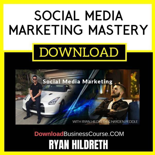 Ryan Hildreth Social Media Marketing Mastery FREE DOWNLOAD