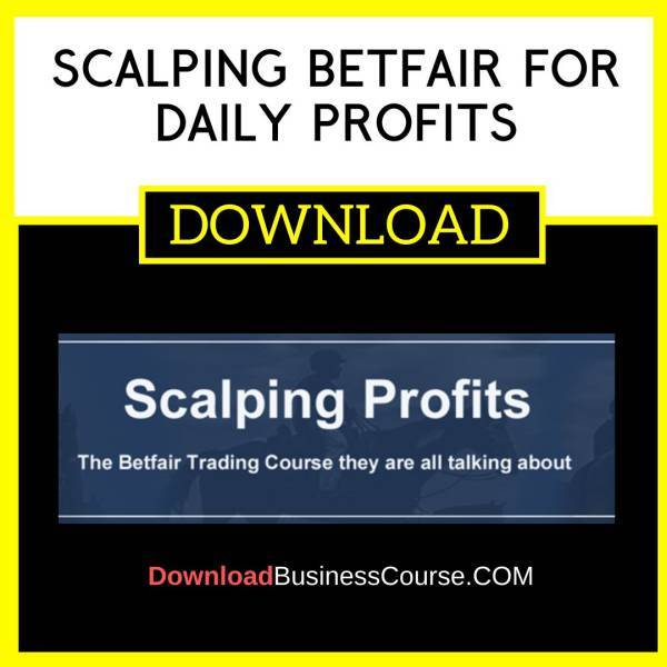 Scalping Betfair For Daily Profits FREE DOWNLOAD