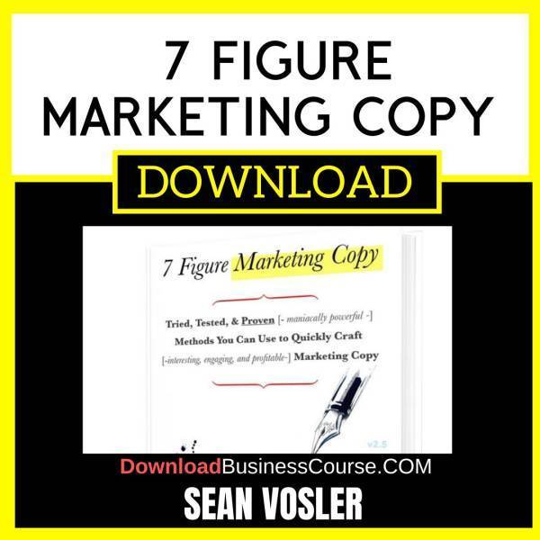 Sean Vosler 7 Figure Marketing Copy FREE DOWNLOAD