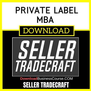 Seller Tradecraft Private Label Mba FREE DOWNLOAD