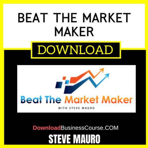 Steve Mauro Beat The Market Maker FREE DOWNLOAD
