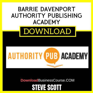 Steve Scott Barrie Davenport Authority Publishing Academy FREE DOWNLOAD