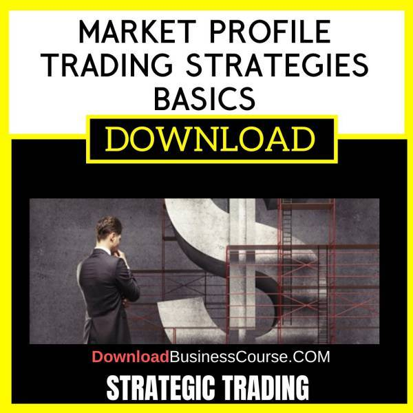 Strategic Trading Market Profile Trading Strategies Basics FREE DOWNLOAD